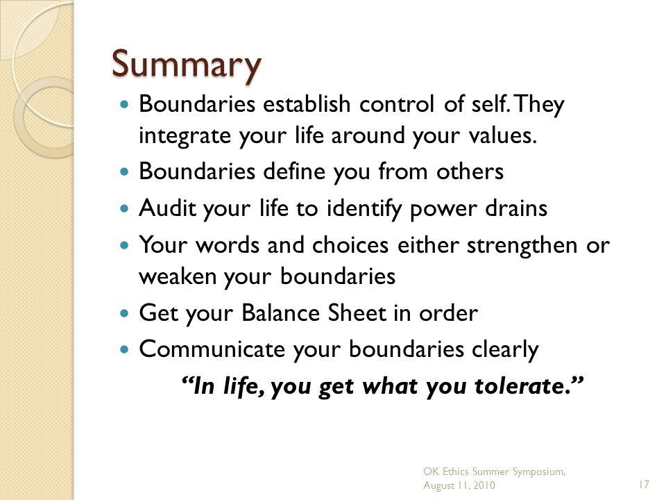 OK Ethics Summer Symposium, August 11, 201017 Summary Boundaries establish control of self.