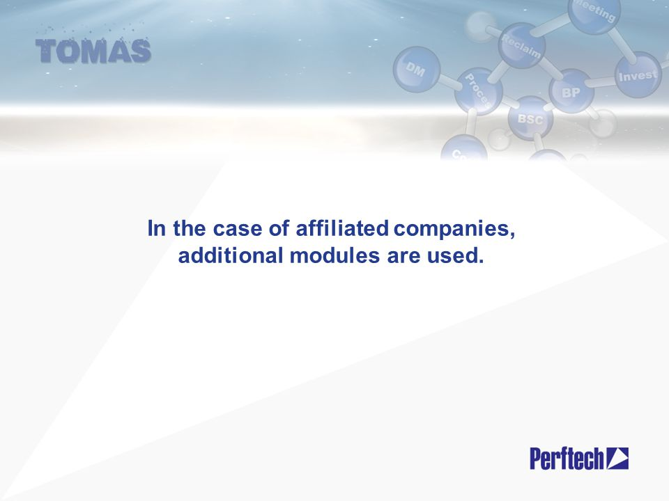 In the case of affiliated companies, additional modules are used.