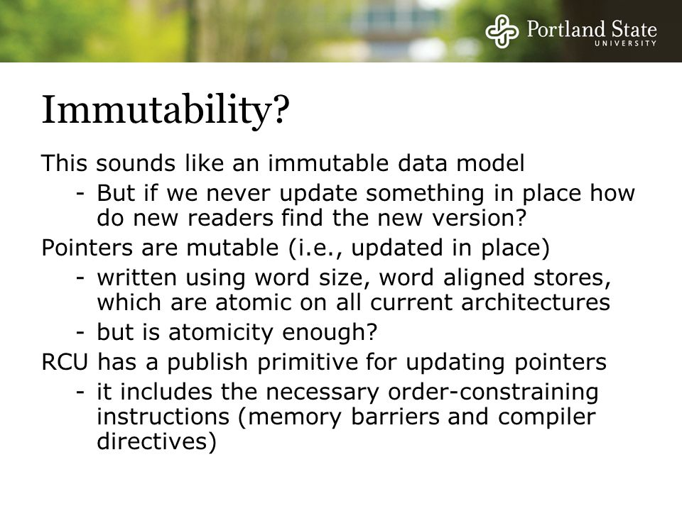 Immutability? This sounds like an immutable data model -But if we never update something in place how do new readers find the new version? Pointers ar