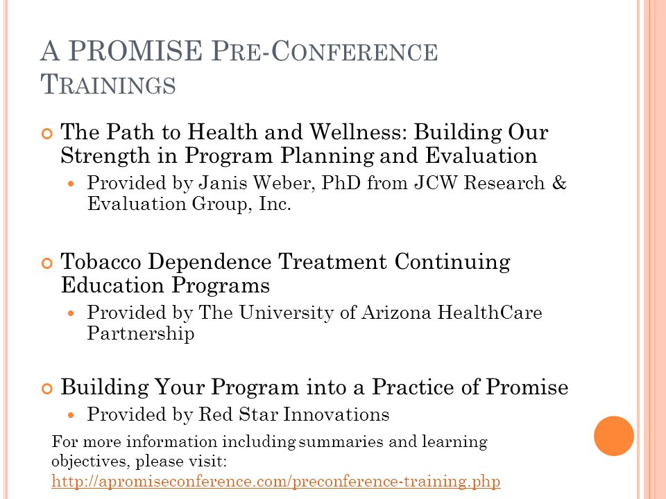 A PROMISE P RE -C ONFERENCE T RAININGS The Path to Health and Wellness: Building Our Strength in Program Planning and Evaluation Provided by Janis Web