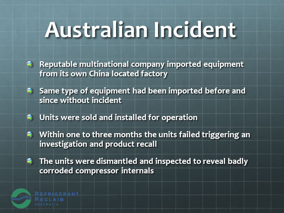 Australian Incident Reputable multinational company imported equipment from its own China located factory Same type of equipment had been imported bef