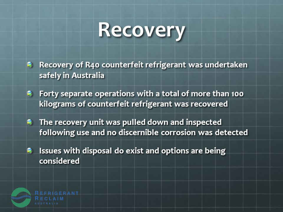 Australian Incident The importer/manufacturer undertook extensive tests and identified the refrigerant in the systems as a blend of R40, R22, and R142b.