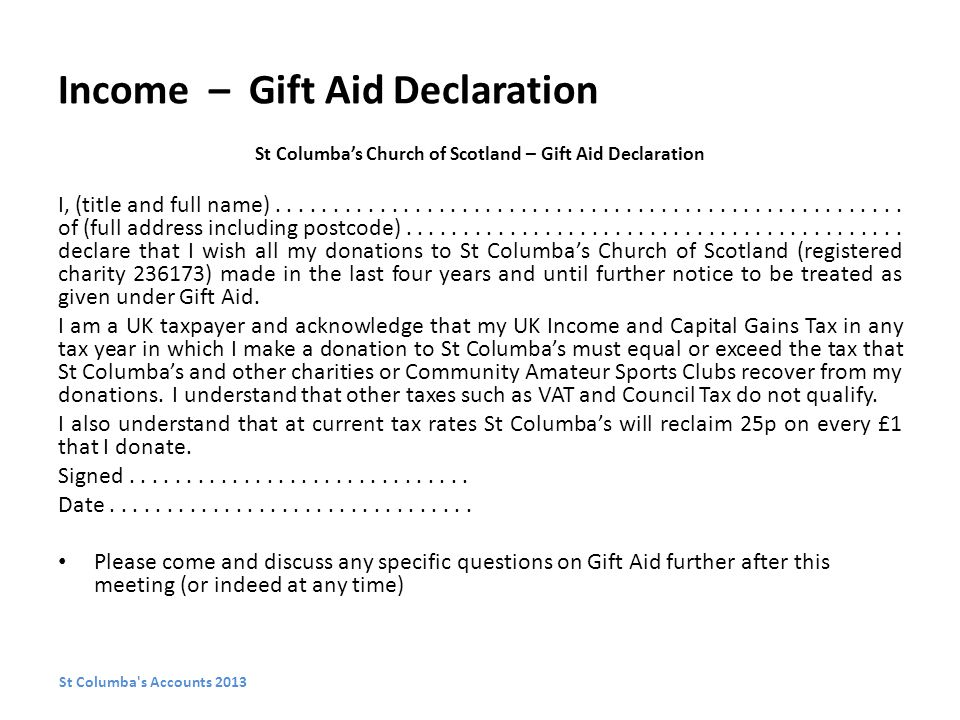Income – Gift Aid Declaration St Columba's Church of Scotland – Gift Aid Declaration I, (title and full name)......................................................