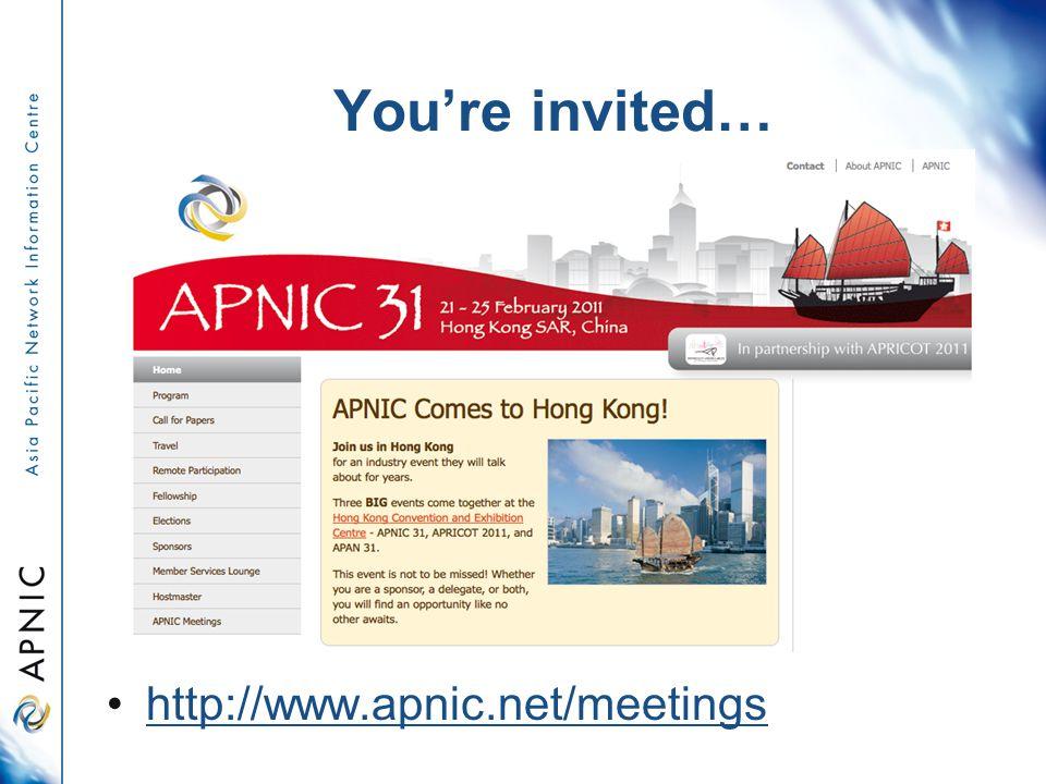 You're invited… http://www.apnic.net/meetings