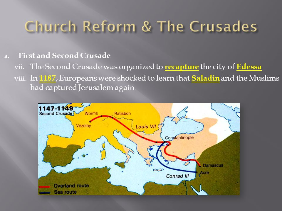 a. First and Second Crusade vii.