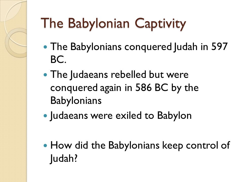 Lesson 1 Summary In 586 BC the Babylonians destroyed Jerusalem and the Temple.