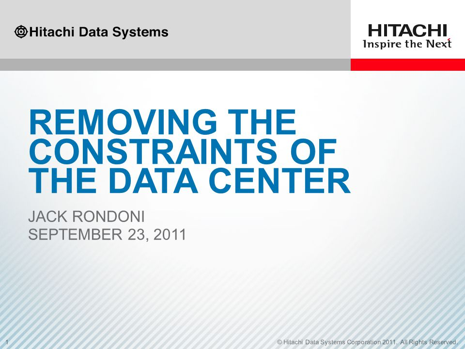 1© Hitachi Data Systems Corporation 2011.