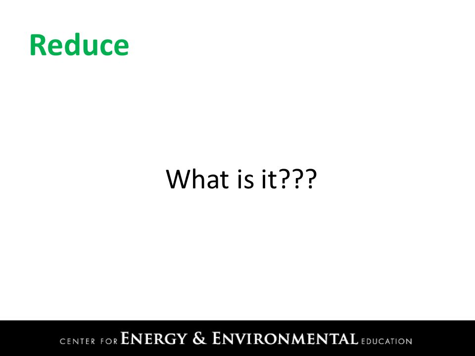 Reduce What is it???