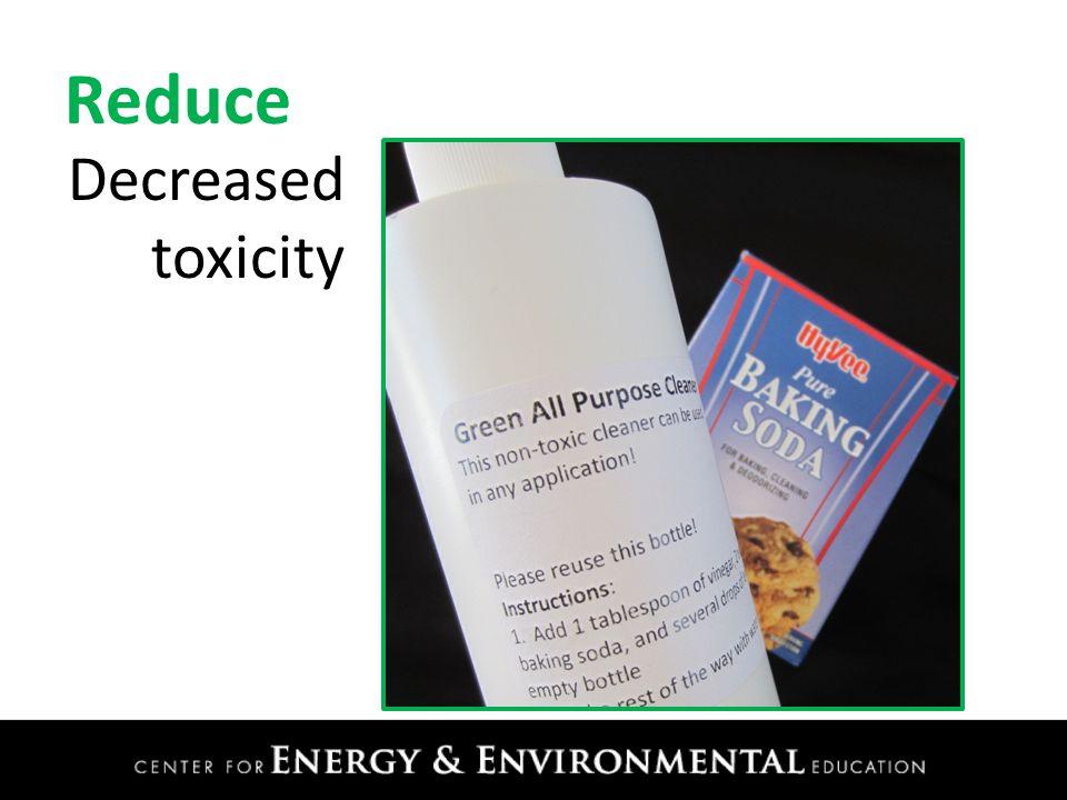 Reduce Decreased toxicity
