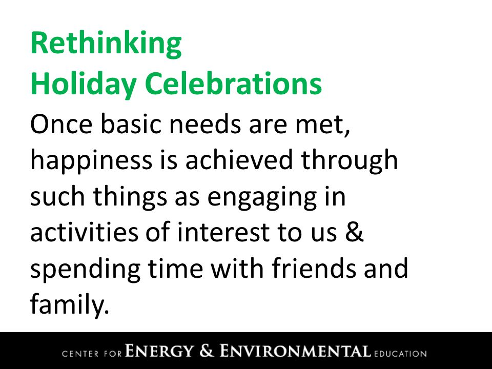 Memories at Holidays & Celebrations Write down three times of deep joy and satisfaction in conjunction with family at holidays or other celebrations.