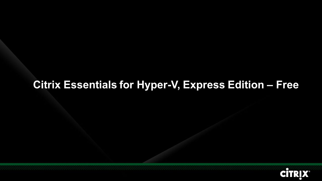 Citrix Essentials for Hyper-V, Express Edition – Free