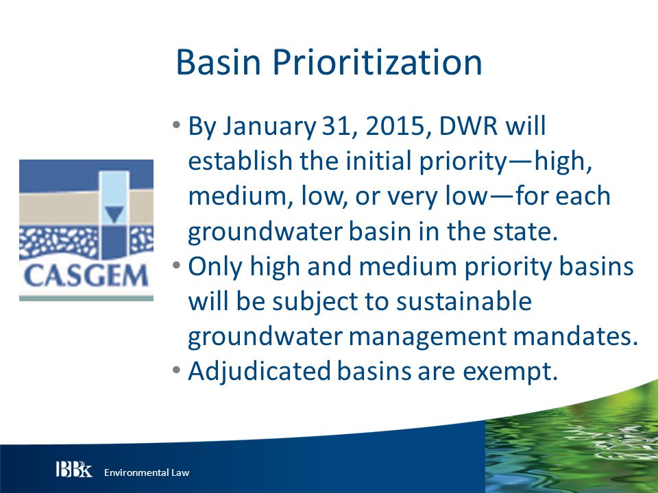 Environmental Law Important Deadlines June 30, 2017A local agency of collection of local agencies elects to be a sustainability agency for a basin.