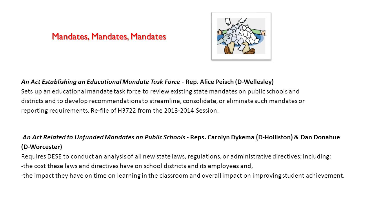 An Act Related to Unfunded Mandates on Public Schools - Reps. Carolyn Dykema (D-Holliston) & Dan Donahue (D-Worcester) Requires DESE to conduct an ana