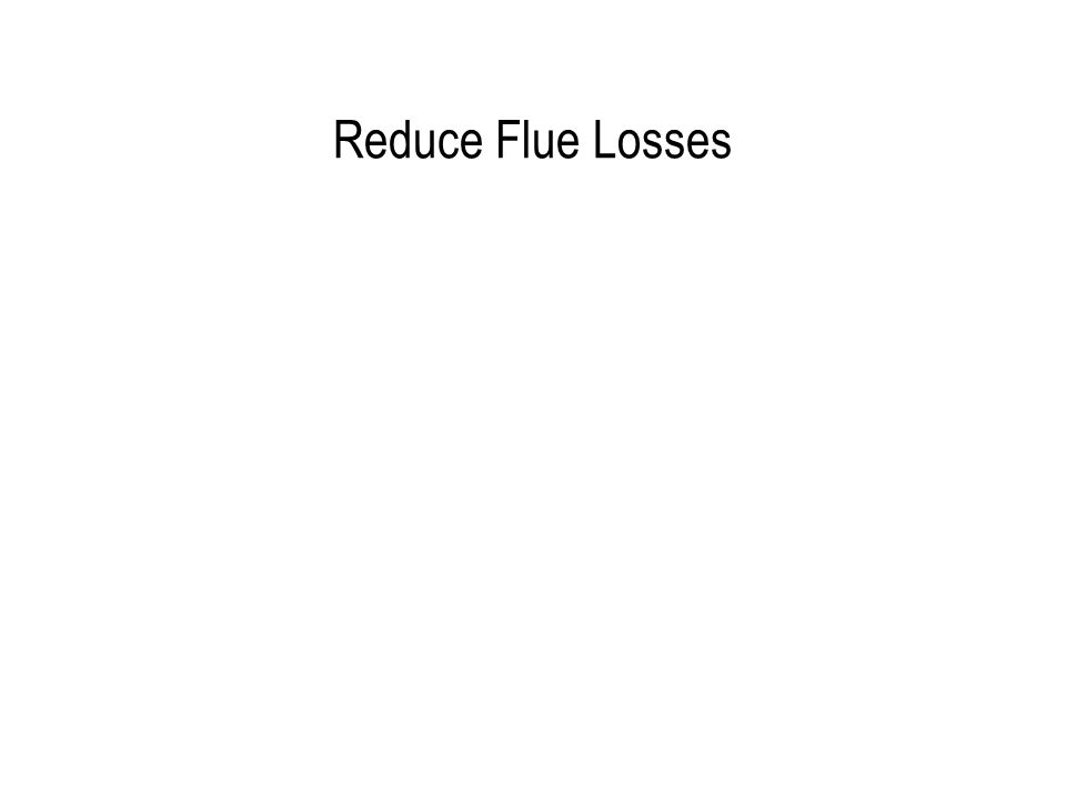 Reduce Flue Losses