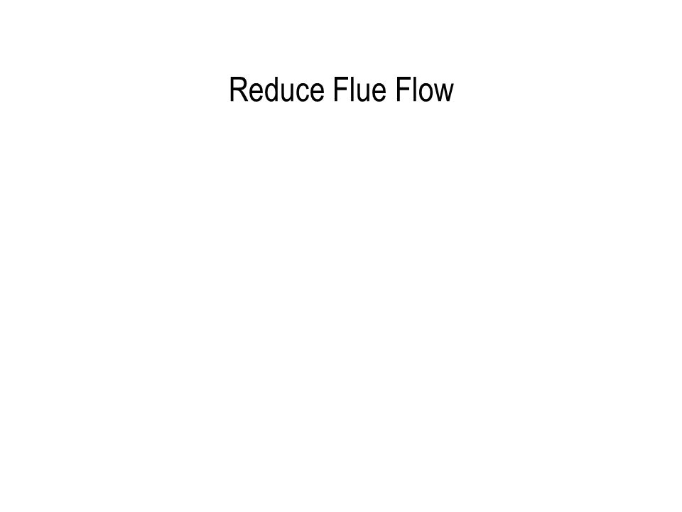 Reduce Flue Flow
