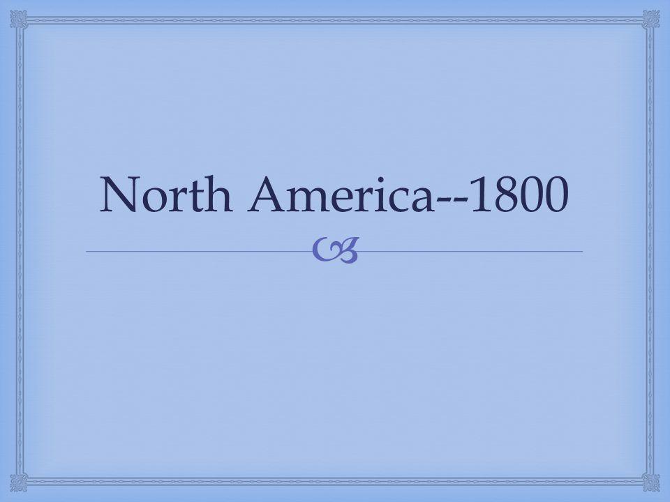  North America--1800
