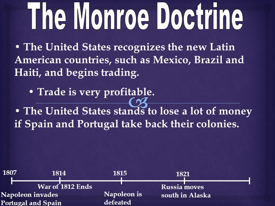 The United States recognizes the new Latin American countries, such as Mexico, Brazil and Haiti, and begins trading.