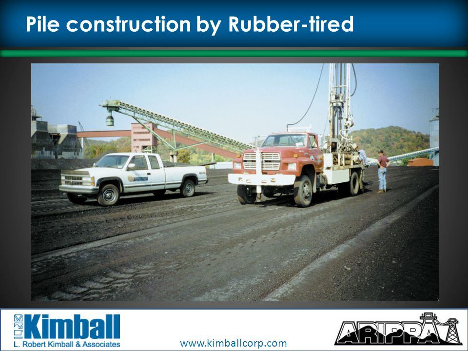 www.kimballcorp.com Pile construction by Rubber-tired