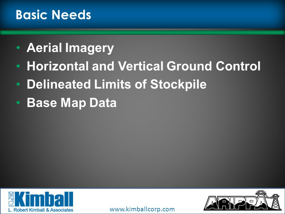 Basic Needs Aerial Imagery Horizontal and Vertical Ground Control Delineated Limits of Stockpile Base Map Data