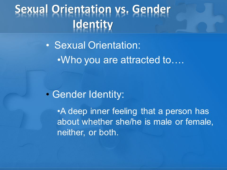 Sexual Orientation: Who you are attracted to….