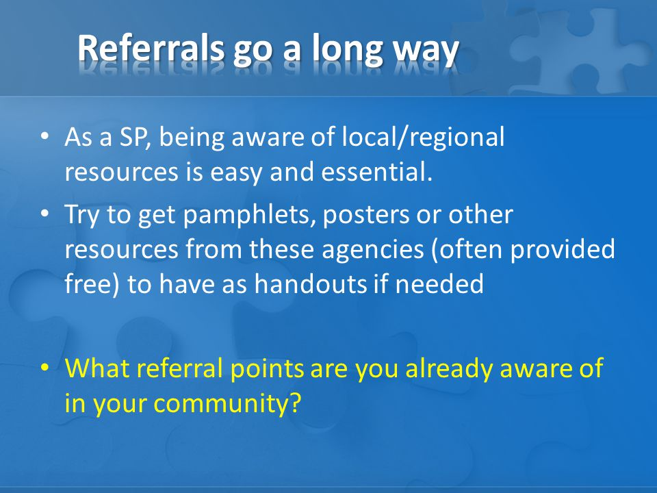 As a SP, being aware of local/regional resources is easy and essential.