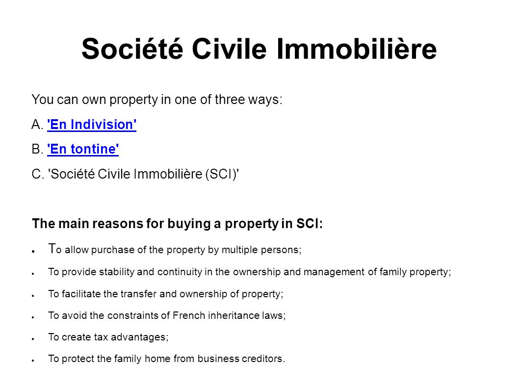 Société Civile Immobilière You can own property in one of three ways: A.