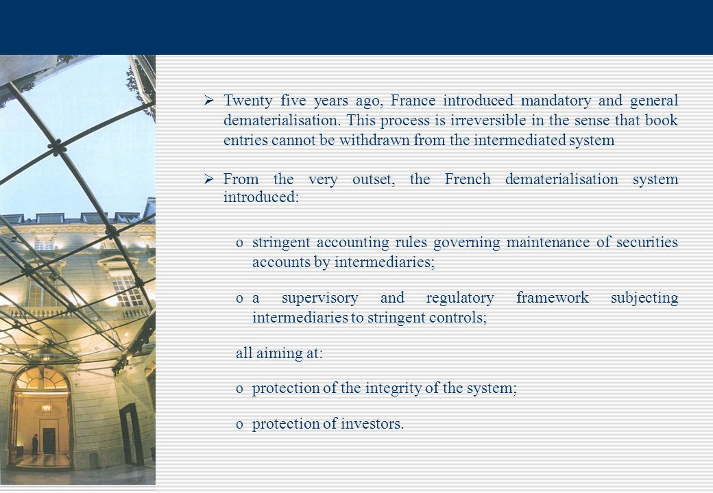 2  Twenty five years ago, France introduced mandatory and general dematerialisation.