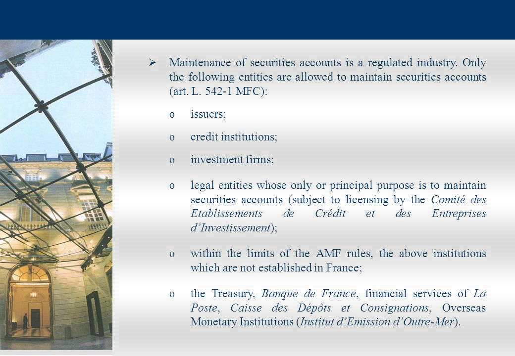 5  Maintenance of securities accounts is a regulated industry.
