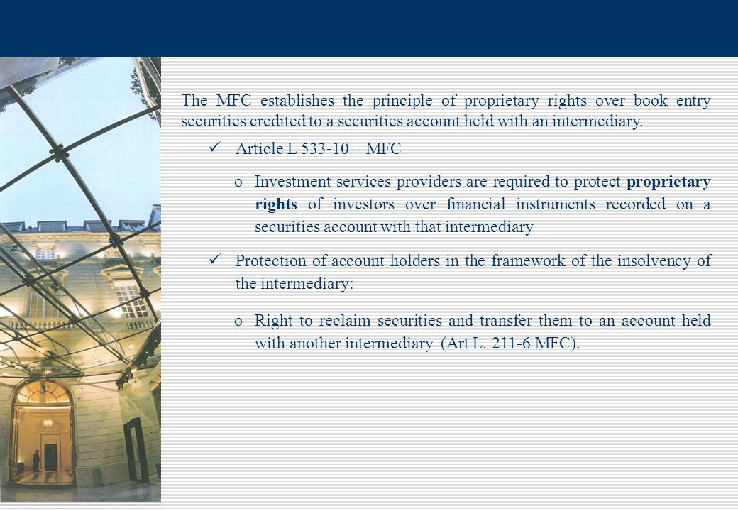 6 The MFC establishes the principle of proprietary rights over book entry securities credited to a securities account held with an intermediary.