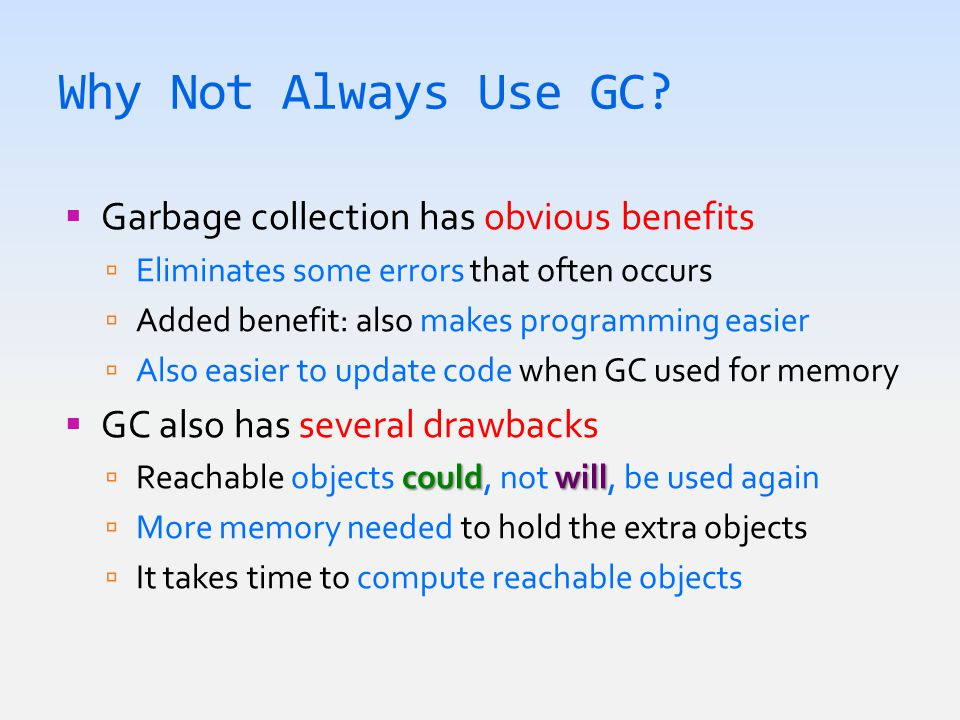 Why Not Always Use GC.
