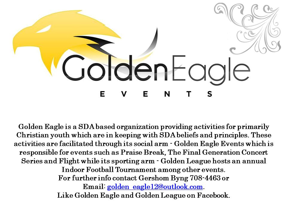 Golden Eagle is a SDA based organization providing activities for primarily Christian youth which are in keeping with SDA beliefs and principles. Thes