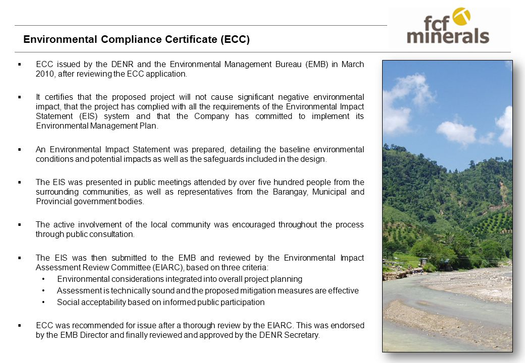 Environmental Compliance Certificate (ECC)  ECC issued by the DENR and the Environmental Management Bureau (EMB) in March 2010, after reviewing the ECC application.
