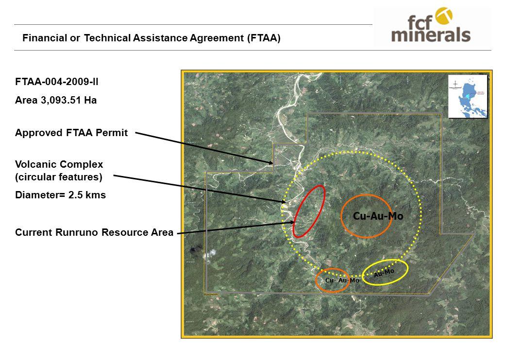 Approved FTAA Permit Volcanic Complex (circular features) Diameter= 2.5 kms Current Runruno Resource Area Cu-Au-Mo Au-Mo Financial or Technical Assistance Agreement (FTAA) FTAA-004-2009-II Area 3,093.51 Ha