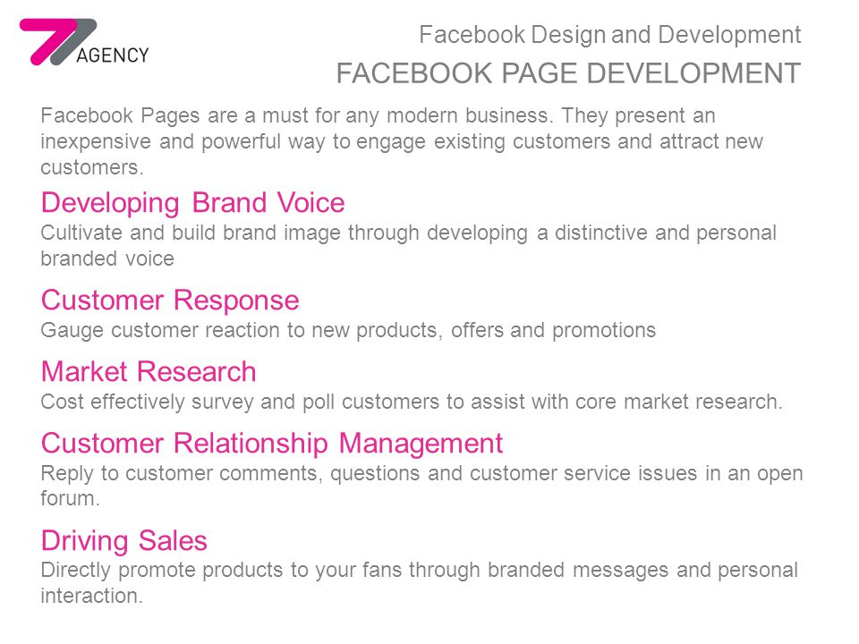 Facebook Design and Development FACEBOOK PAGE DEVELOPMENT Facebook Pages are a must for any modern business.