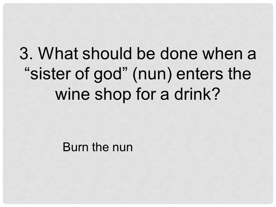 Burn the nun