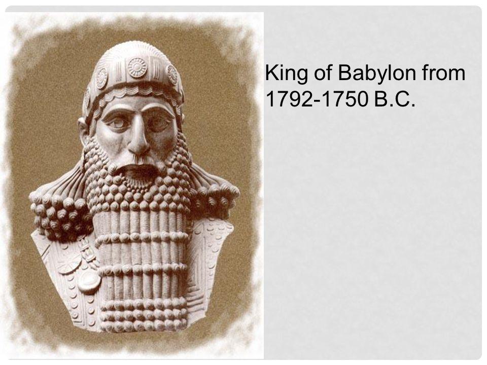King of Babylon from 1792-1750 B.C.