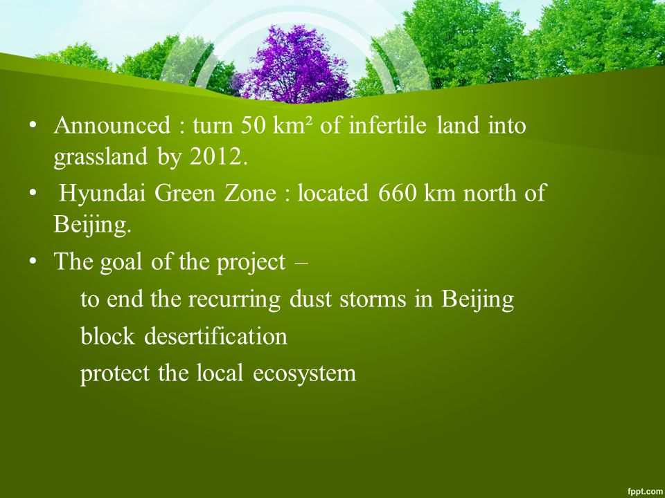 Announced : turn 50 km² of infertile land into grassland by 2012.