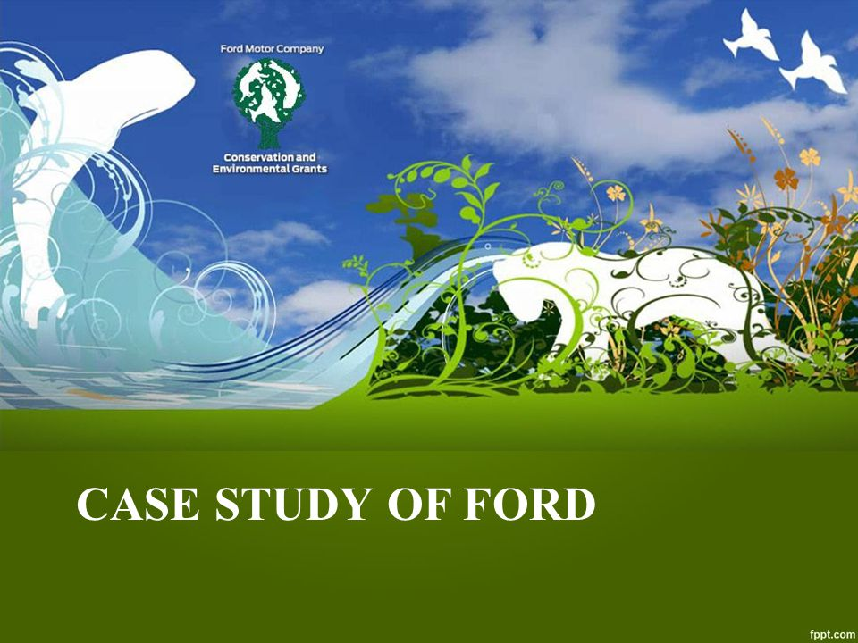 CASE STUDY OF FORD