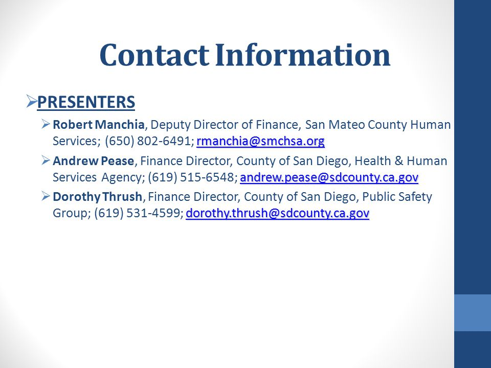 Contact Information  PRESENTERS rmanchia@smchsa.org rmanchia@smchsa.org  Robert Manchia, Deputy Director of Finance, San Mateo County Human Services