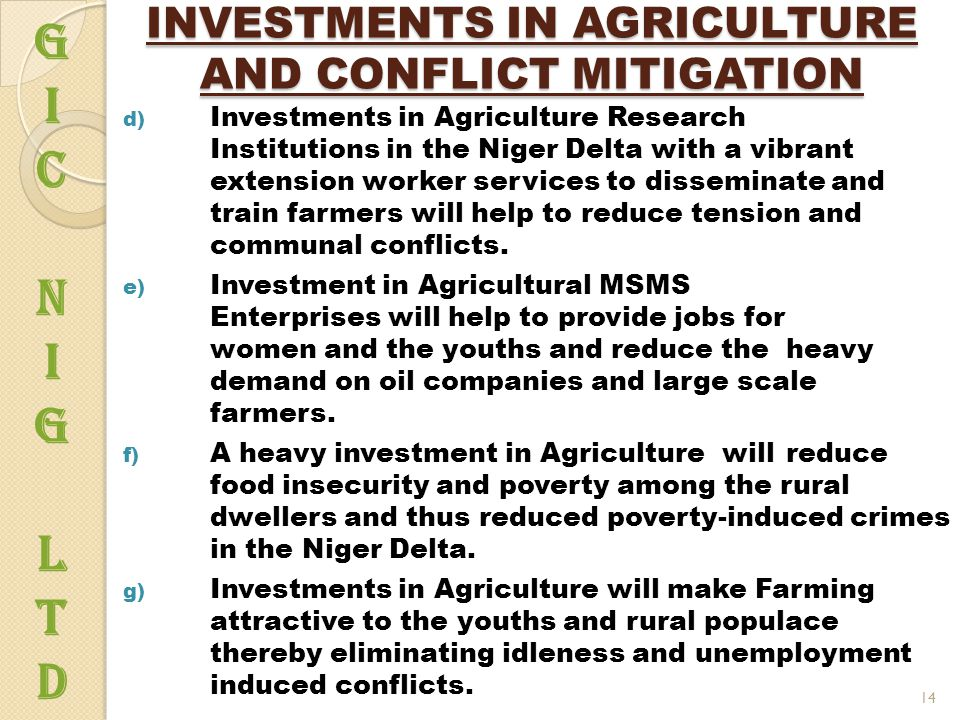 INVESTMENTS IN AGRICULTURE AND CONFLICT MITIGATION d) Investments in Agriculture Research Institutions in the Niger Delta with a vibrant extension wor