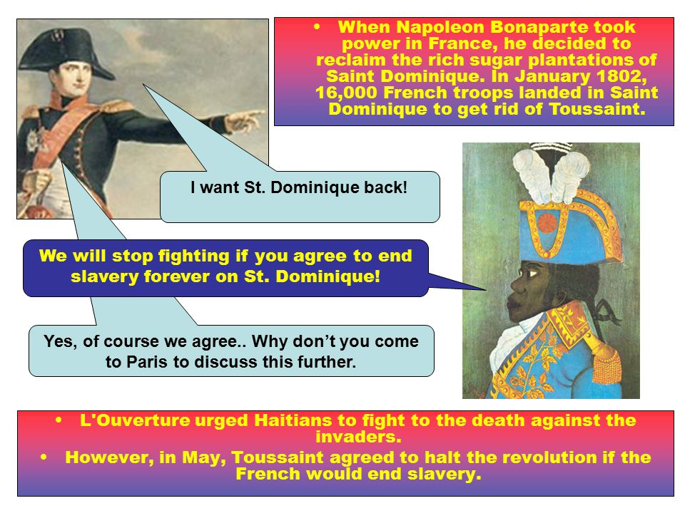 Yes, of course we agree.. Why don't you come to Paris to discuss this further. L'Ouverture urged Haitians to fight to the death against the invaders.