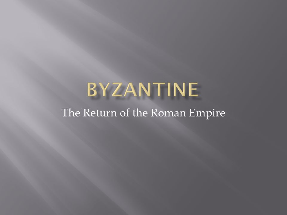 The Return of the Roman Empire