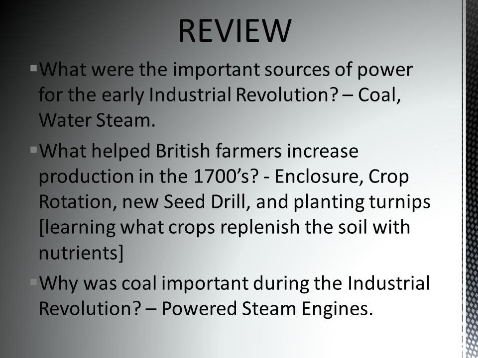  What were the important sources of power for the early Industrial Revolution.