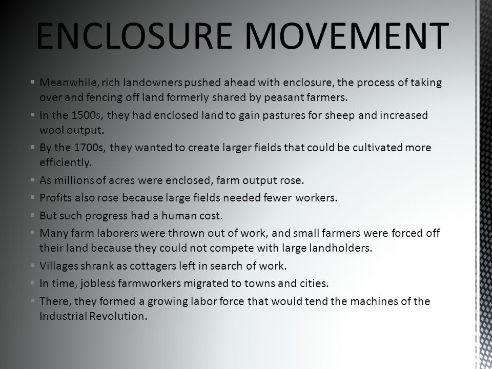  The agricultural revolution contributed to a rapid growth of population that continues today.