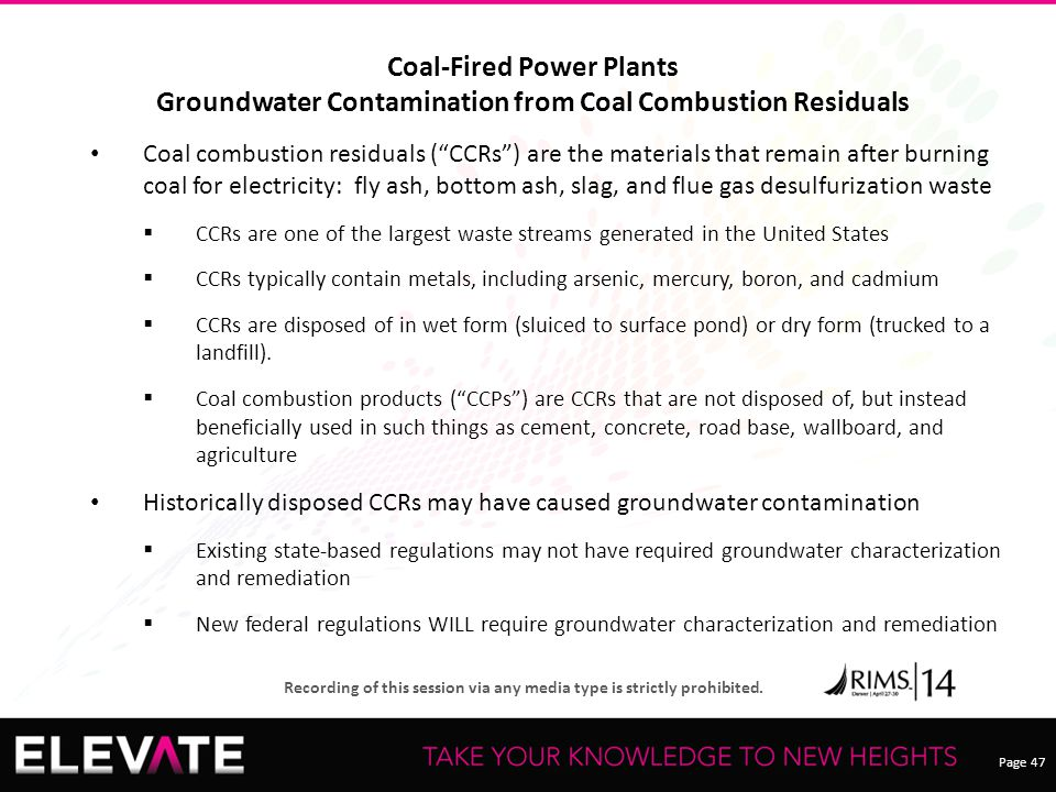Page 47 Recording of this session via any media type is strictly prohibited. Coal-Fired Power Plants Groundwater Contamination from Coal Combustion Re
