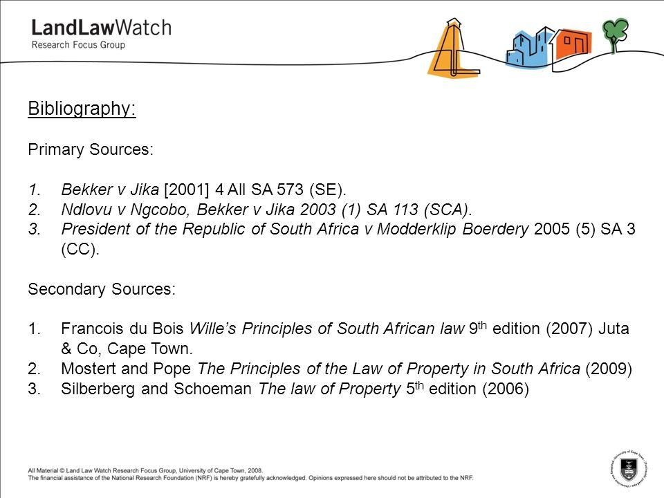 Bibliography: Primary Sources: 1.Bekker v Jika [2001] 4 All SA 573 (SE).