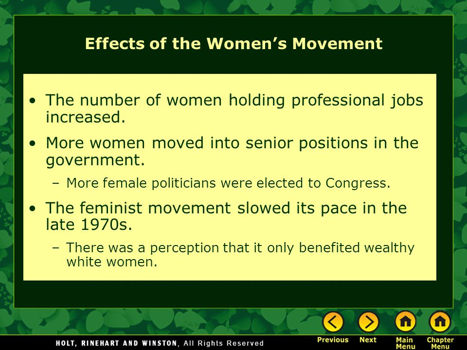 Effects of the Women's Movement The number of women holding professional jobs increased. More women moved into senior positions in the government. –Mo