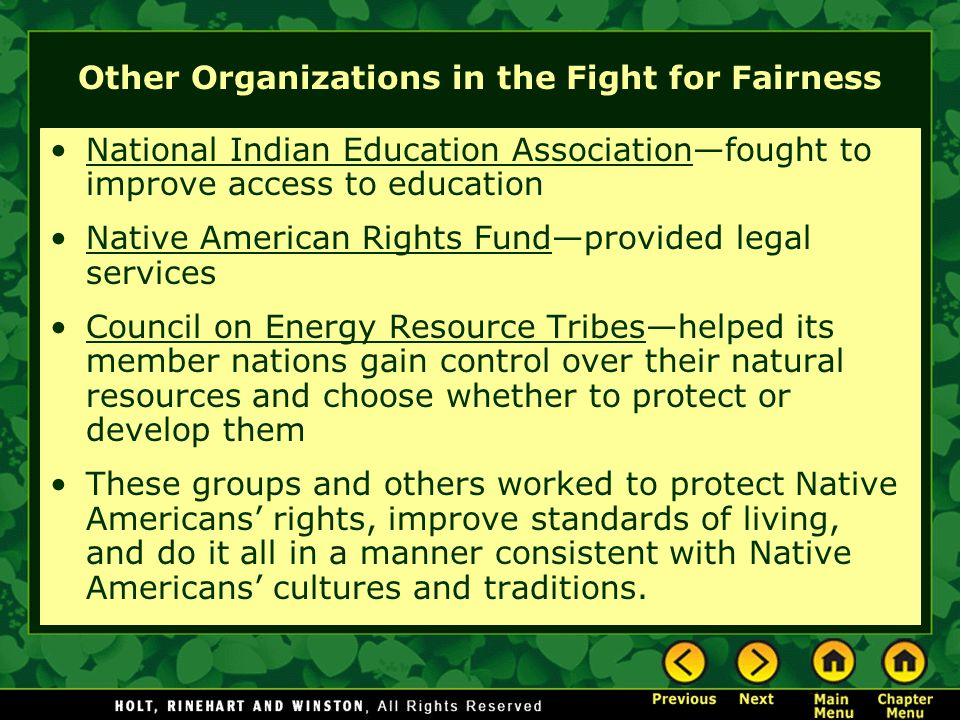 Other Organizations in the Fight for Fairness National Indian Education Association—fought to improve access to education Native American Rights Fund—