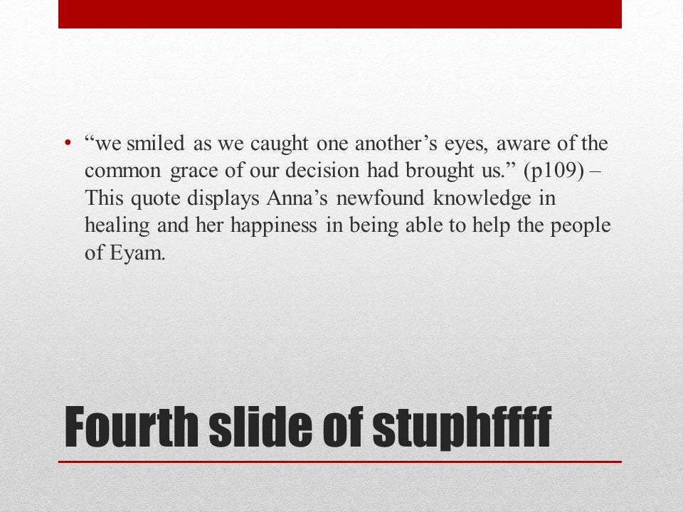 Third slide of st0000f We believe that she made the correct choice in leaving England due to the threat of death to the child she had 'adopted' and th