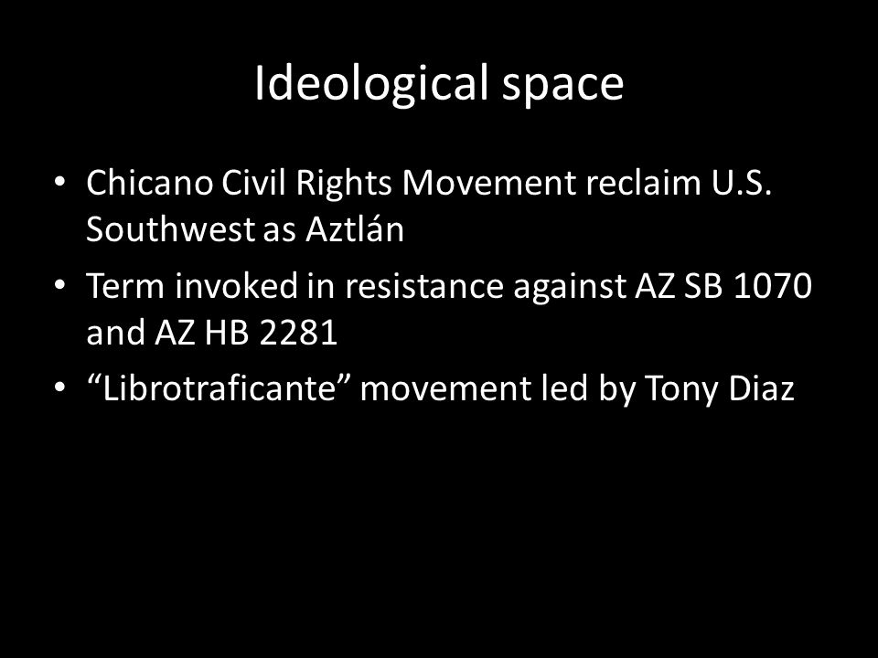 Ideological space Chicano Civil Rights Movement reclaim U.S.
